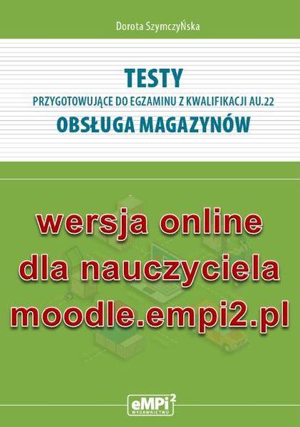 Testy z kwalifikacji AU.22. Obsługa magazynów – wersja ONLINE z rozwiązaniami dla nauczyciela