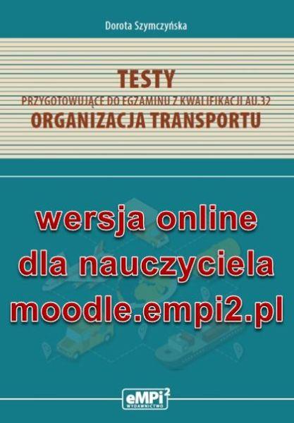Testy z kwalifikacji AU.32. Organizacja transportu – wersja ONLINE z rozwiązaniami dla nauczyciela