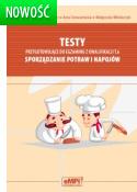 Testy przygotowujące do egzaminu z kwalifikacji T.6. Sporządzanie potraw i napojów